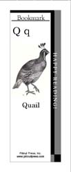 This bookmark depicts the letter Q and a quail.